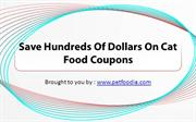 Save Hundreds Of Dollars On Cat Food Coupons
