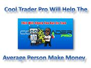 Cool Trader Pro Is For The Average Person That Wants To Make Money