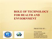 ROLE OF TECHNOLOGY IN ENVOIRNMENT AND HEALTH
