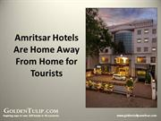 Amritsar Hotels Are Home Away From Home for Tourists