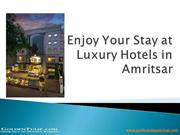 Enjoy Your Stay at Luxury Hotels in Amritsar