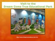 Educational visit to Dream Come true Class G