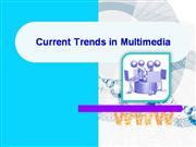 Current Trends in Multimedia 2009