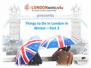 Things to Do in London in Winter Part-2