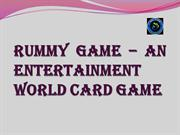 Rummy Game – An Entertainment World Card Game