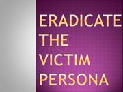 Eradicating Victimization