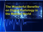 The Wonderful Benefits on Digital Radiology in the Medical World