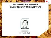 THE DIFFERENCE BETWEEN SIMPLE PRESENT TENSE AND PAST TENSE