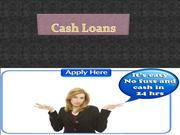 Cash Loans- Availing Loan Is Not A Hercules Task Anymore!
