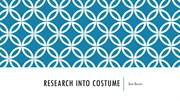 Research into costume