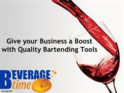 Give your Business a Boost with Quality Bartending Tools