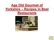Age Old Gourmet of Yorkshire – Recipes in Best Restaurants