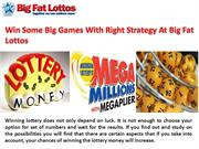 Win Some Big Games With Right Strategy At Big Fat Lottos