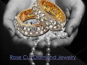 Rose Cut Diamond Jewelry Collection