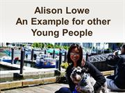 Alison Lowe   An Example for other Young People