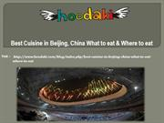 Best Cuisine in Beijing, China What to eat & Where to eat