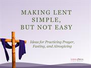 Lent: Made Simple, But Not Easy