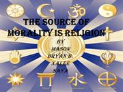 The source of morality is religion