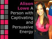 Alison Lowe A Person with Captivating and Persuasive Energy