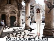 Top 10 Luxury Hotel Chains