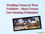 Wedding Venues in West Yorkshire – Many Venues One Amazing Destination
