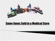 Some Items Sold in a Medical Store