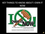 Key Things To Know About I Own It Now