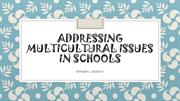Addressing Multicultural Issues in Schools