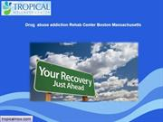 Drug  abuse addiction Rehab Center Boston Massachusetts