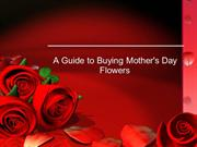 A Guide to Buying Mother's Day Flowers