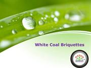 Produce Energy Using White Coal Briquettes