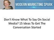 Don't Know What To Say On Social Media 15 Ideas To Get The Conversatio