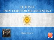 IL DIVO-Don't cry for Me Argentina
