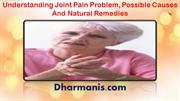Understanding Joint Pain Problem, Possible Causes And Natural Remedies