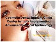 Cosmetic Dental Implant Clinic Center in India Implementing Advanced S