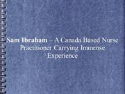 Sam Ibraham – A Canada Based Nurse Practitioner Carrying Immense Exper