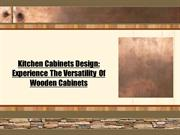 Kitchen Cabinets Design-  Experience The Versatility Of Wooden Cabinet