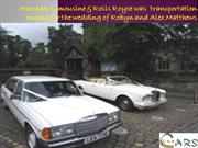 Mercedes Limousine and Rolls Royce- Wedding Transport