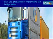 Your One Stop Shop for Trailer Parts and Fridge Slides