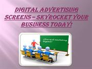Digital Advertising Screens – Skyrocket Your Business Today!