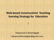 Web based Constructionist Teaching -Learning Strategy for Education