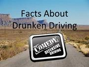 Facts About Drunken Driving