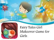 Fairy Tales Girl Makeover - Game for Kids Girls FREE to Download