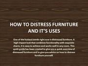 How to Distress Furniture and how to use it