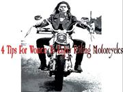 4 Tips For Women To Enjoy Riding Motorcycles