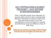 2014 TAPPING WORLD SUMMIT PRE EVENT – NICK ORTNER INTERVIEWS BOBBIE