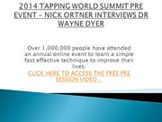 2014 TAPPING WORLD SUMMIT PRE EVENT – NICK ORTNER INTERVIEWS DR WAYNE