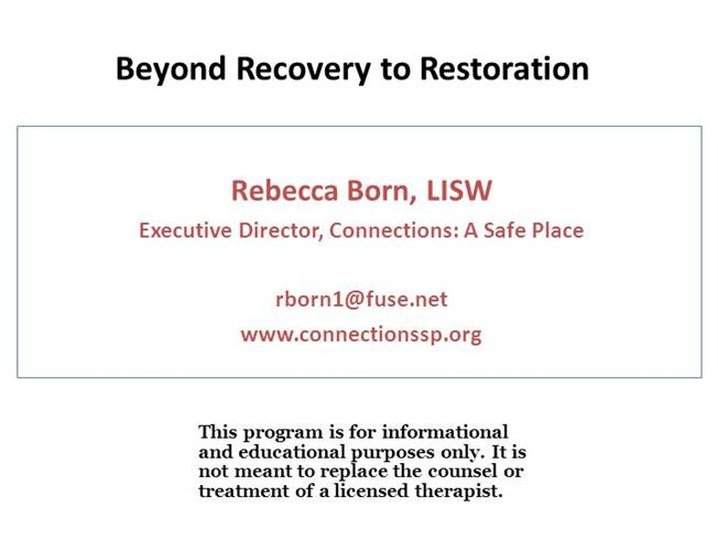 Beyond Recovery to Restoration