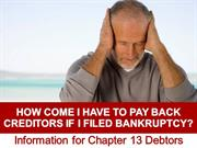 How Come I Have to Pay Back Creditors If I Filed Bankruptcy?