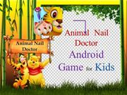 Animal Nail Doctor Android Game for Kids